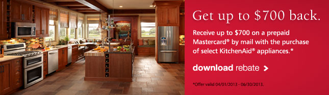 Get up to $700 back - Receive up to $700 on a prepaid Mastercard&reg; by mail with the purchase of select KitchenAid&reg; appliances.*