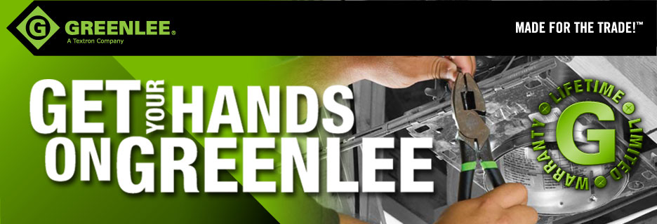 Greenlee Get your hands on Greenlee
